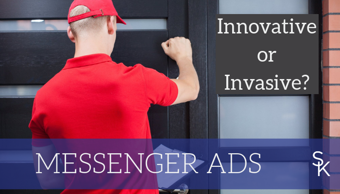 Facebook Messenger Ads Innovative or Invasive?